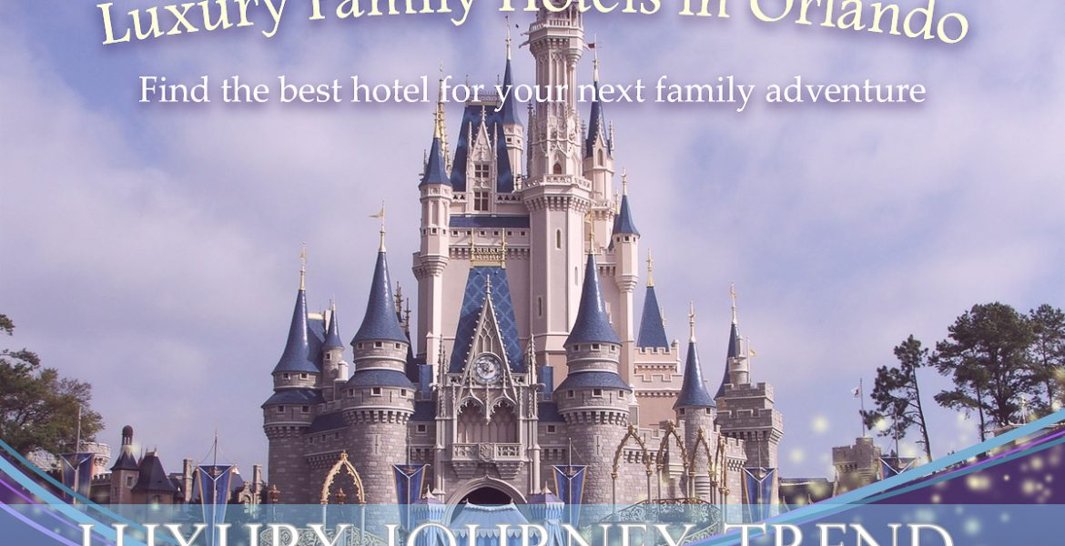 Luxury Hotels in Orlando for Families