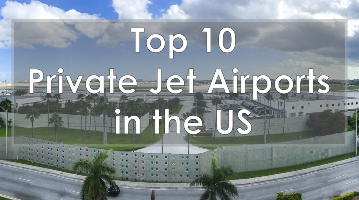 Top 10 Private Jet Charter Airports in The United States